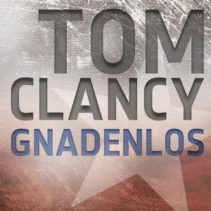 Rezension: Gnadenlos | Tom Clancy